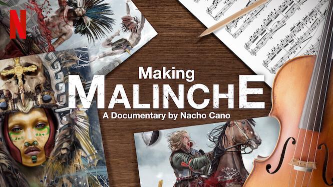 Making Malinche: A Documentary by Nacho Cano on Netflix UK